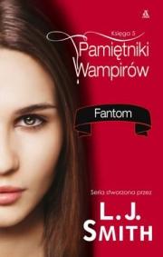 Ok�adka - Pami�tniki Wampir�w. Ksi�ga 5. Fantom