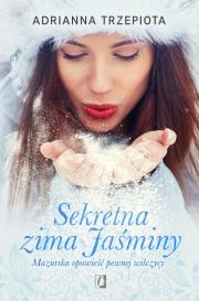 Okładka - Sekretna zima Jaśminy. Mazurska opowieść pewnej wilczycy