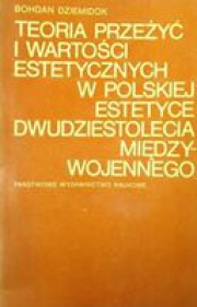 Ok�adka - Teoria prze�y� i warto�ci estetycznych w polskiej estetyce dwudziestolecia mi�dzywojennego