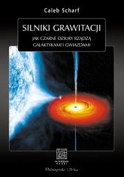 Ok�adka - Silniki grawitacji. Jak czarne dziury rz�dz� galaktykami i gwiazdami