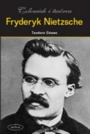 Ok�adka - Fryderyk Nietzsche. Cz�owiek i tw�rca