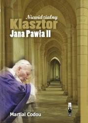 Okładka - Niewidzialny Klasztor Jana Pawła II