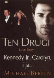 Okładka - Ten drugi. Love story. Kennedy Jr., Carolyn, i ja...