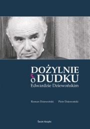 Okładka - Dożylnie o Dudku - Edwardzie Dziewońskim