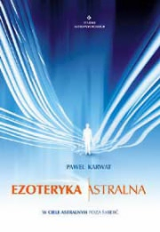 Ok�adka - Ezoteryka astralna. W ciele astralnym poza �mier�