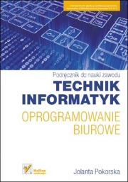 Ok�adka - Oprogramowanie biurowe. Podr�cznik do nauki zawodu technik informatyk