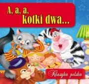 Ok�adka - A, a, a, kotki dwa... Klasyka polska