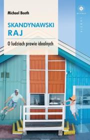 Okładka - Skandynawski raj. O ludziach prawie idealnych
