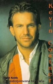 Ok�adka - Kevin Costner. Nie autoryzowana biografia