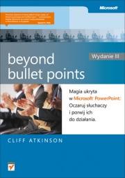 Ok�adka - Beyond Bullet Points. Magia ukryta w Microsoft PowerPoint. Oczaruj s�uchaczy i porwij ich do dzia�ania. Wydanie III