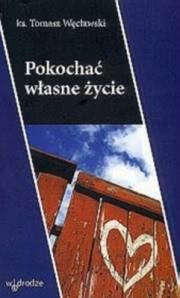 Ok�adka - Pokocha� w�asne �ycie