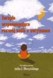 Ok�adka - Terapie wspomagaj�ce rozw�j os�b z autyzmem