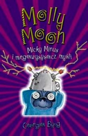 Okładka - Molly Moon, Micky Minus i megawysysacz myśli