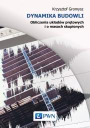 Ok�adka - Dynamika budowli. Obliczenia uk�ad�w pr�towych i o masach skupionych