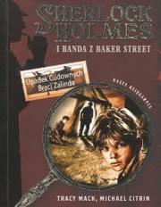 Ok�adka - Sherlock Holmes i Banda z Baker Street. Upadek Cudownych Braci Zalinda