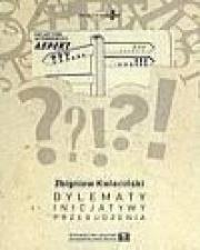 Ok�adka - Dylematy, inicjatywy, przebudzenia. Nad przes�ankami odrodzenia edukacji w Polsce