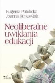 Okładka - Neoliberalne uwikłania edukacji