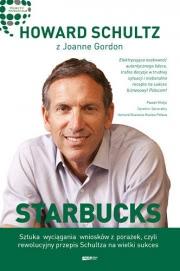 Ok�adka - Starbucks. Sztuka wyci�gania wniosk�w z pora�ek, czyli rewolucyjny przepis Schultza na wielki sukces