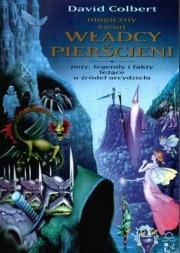 Ok�adka - Magiczny �wiat W�adcy Pier�cieni. Mity, legendy i fakty le��ce u �r�de� arcydzie�a