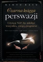 Okładka - Czarna księga perswazji. Używaj NLP, by zdobyć wszystko, czego pragniesz