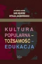 Ok�adka - Kultura popularna - to�samo�� - edukacja