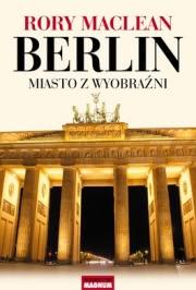Ok�adka - Berlin. Miasto z wyobra�ni