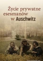 Ok�adka - �ycie prywatne esesman�w w Auschwitz
