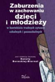 Okładka - Zaburzenia w zachowaniu dzieci i młodzieży w kontekście trudnych sytuacji szkolnych i pozaszkolnych