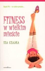 Ok�adka - Fitness w wielkim mie�cie