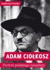 Ok�adka - Adam Cio�kosz. Portret polskiego socjalisty