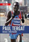 Okładka książki - Paul Tergat. Biegaj z mistrzem