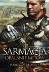 okładka - Sarmacja. Obalanie mitów