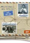 Ok�adka - M�j bli�ni, m�j bracie Listy 1950 – 1998 Herbert Zbigniew, Chrzanowski Tadeusz