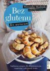 Okładka książki - Bez glutenu. Bez wyrzeczeń. Natchnione przepisy dla bezglutenowców, wegetarian i całej reszty świata