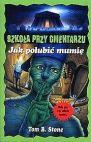 Okładka książki - Jak polubić mumię