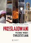 Okładka książki - Prześladowani. Przemoc wobec chrześcijan