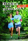 Okładka książki - Kuchnia dla biegaczy. Siła z roślin