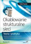 Ok�adka - Okablowanie strukturalne sieci. Teoria i praktyka. Wydanie III