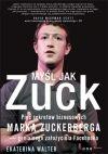 Okładka - Myśl jak Zuck. Pięć sekretów biznesowych Marka Zuckerberga - genialnego założyciela Facebooka