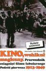 Okładka książki - Kino, wehikuł magiczny. Przewodnik osiągnięć filmu fabularnego. Podróż pierwsza 1913-1949