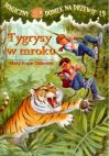 Okładka - Magiczny domek na drzewie - część 19. Tygrysy w mroku
