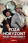 okładka - Poza Horyzont. Polscy Podróżnicy