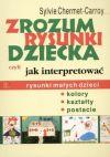 Okładka ksiązki - Zrozum rysunki dziecka czyli jak interpretować rysunki małych dzieci