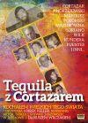 Ok�adka - Tequila z Cortazarem. Kocha�em wielkich tego �wiata