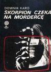 Okładka ksiązki - Skorpion czeka na mordercę