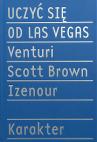 Okładka - Uczyć się od Las Vegas. Zapomniana symbolika formy architektonicznej