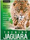 Ok�adka - Trening Jaguara. Obud� w sobie pewno�� siebie i osi�gaj zamierzone cele