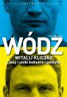 Okładka książki - Wódz. Witalij Kliczko. Ciosy i uniki boksera i polityka