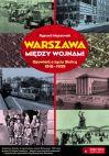 Okładka - Warszawa między wojnami. Opowieść o życiu Stolicy 1918-1939
