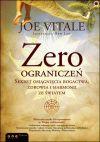 Okładka - Zero ograniczeń. Sekret osiągnięcia bogactwa, zdrowia i harmonii ze światem